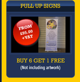 Pull Up Signs: From £95 + VAT - buy 6 get 1 FREE